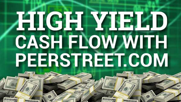High Yield Cash Flow with PeerStreet.com – Brett Crosby