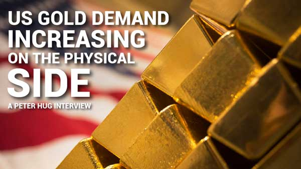 US Gold Demand Increasing on the Physical Side – Peter Hug