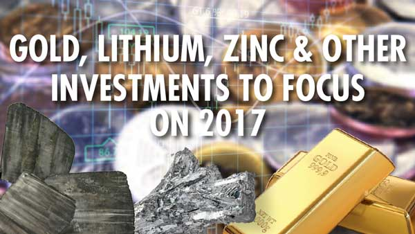 Gold, Lithium, Zinc & Other Investments to Focus on in 2017 – James West of Midas Letter
