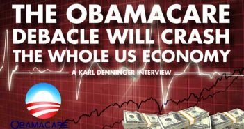 The Obamacare Debacle will Crash the Whole US Economy - Karl Denninger Interview