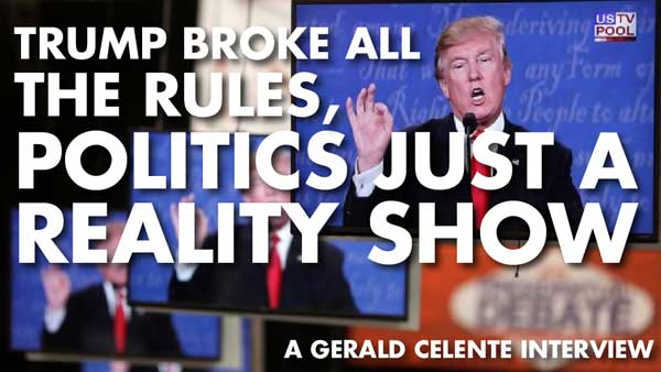 Trump Broke all the Rules, Politics Just a Reality Show – Gerald Celente Interview