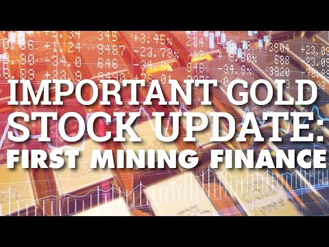 Important Gold Stock Update: First Mining Finance