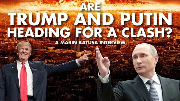 Are Trump and Putin Heading for a Clash – Marin Katusa Interview
