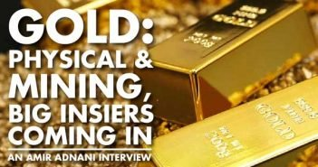Gold Physical & Mining, Big Insiders Coming In - Amir Adnani Interview