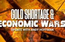 Gold Shortage & Economic Wars - Update with Andy Hoffman