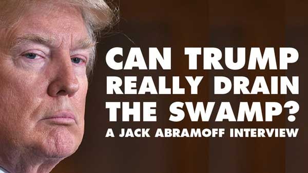 Can Trump Really Drain The Swamp? – Jack Abramoff Interview