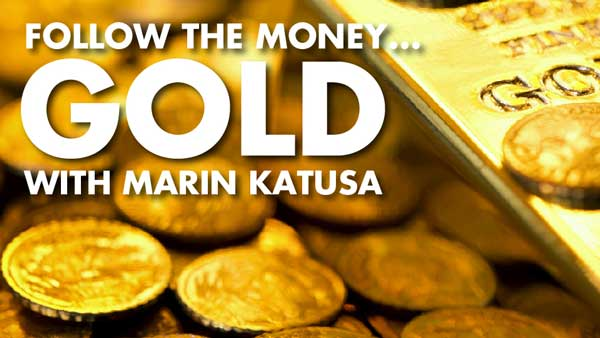 Follow The Money… GOLD with Marin Katusa
