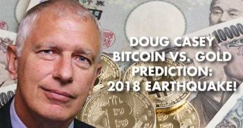 DOUG CASEY - My Last Great Bull Market - Blockchain, Then Gold