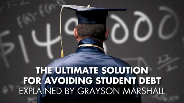 The Ultimate Solution For Avoiding Student Debt Explained By Grayson Marshall