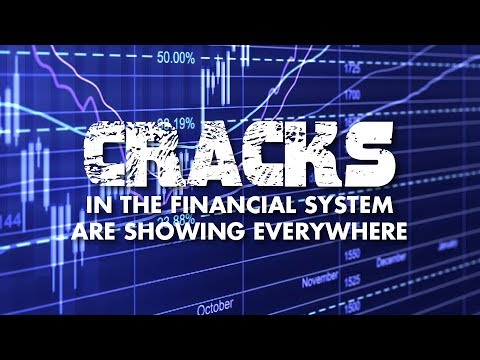 Cracks in the Financial System are Showing Everywhere