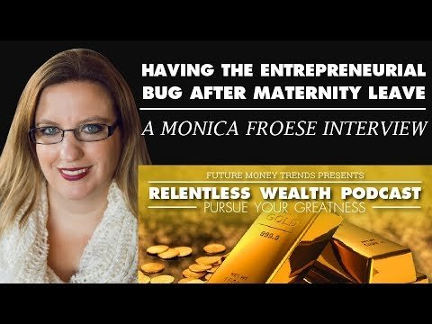 Having The Entrepreneurial Bug After Maternity Leave – Monica Froese Interview