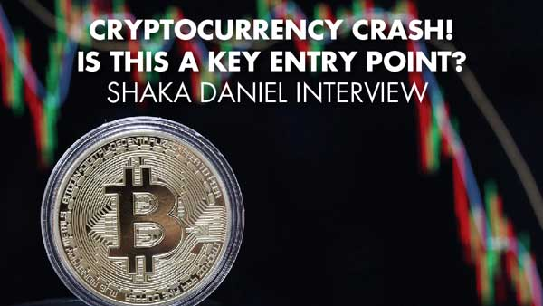 Cryptocurrency Crash! Is This A Key Entry Point? – Shaka Daniel Interview
