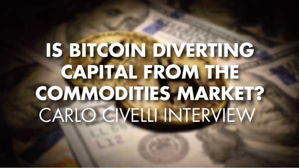 Is Bitcoin Diverting Capital From The Commodities Market? – Carlo Civelli Interview