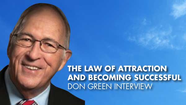The Law Of Attraction And Becoming Successful – Don Green Interview