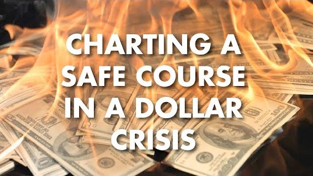 Charting a Safe Course in a Dollar Crisis