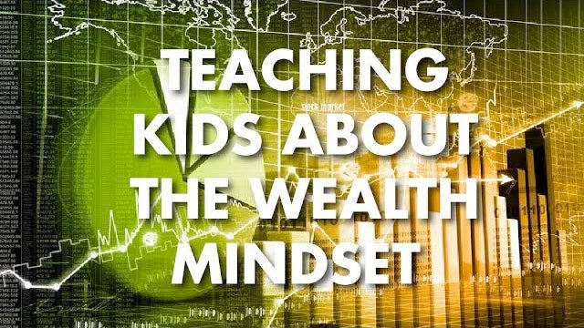 Teaching Kids About the Wealth Mindset