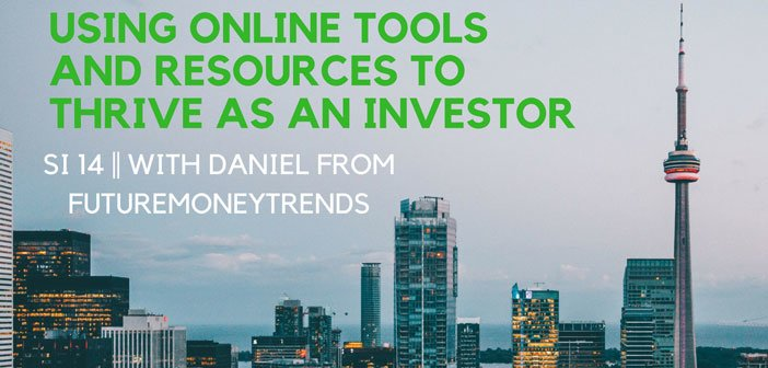 SI #14: Using Online Tools and Resources to Succeed in Financial Markets With Daniel from Future Money Trends