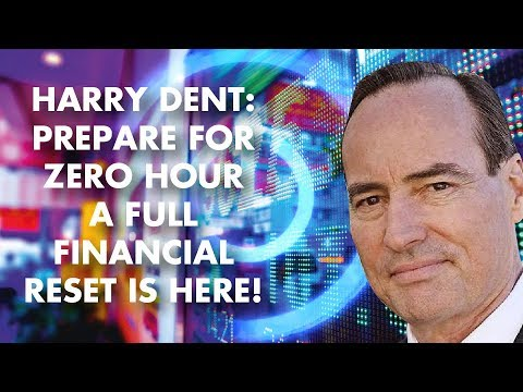Harry Dent: Prepare for Zero Hour – A Full Financial Reset is Here!