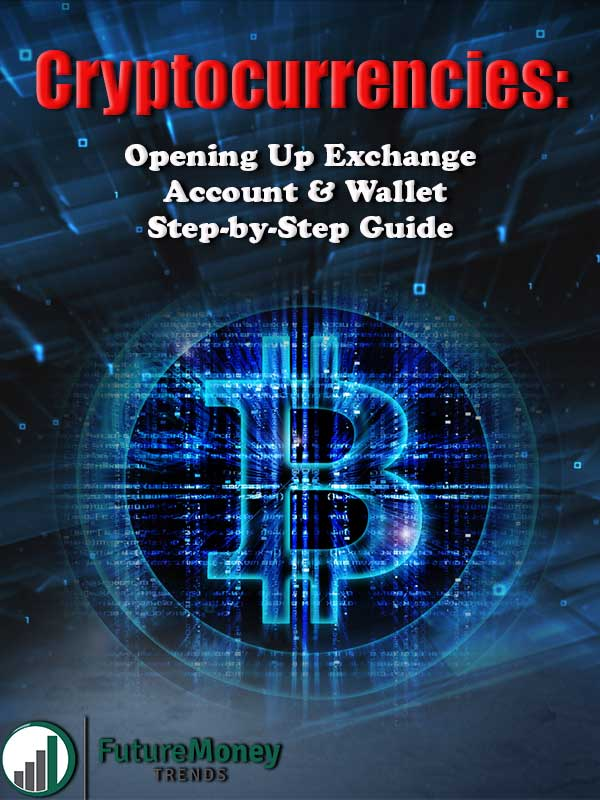 Cryptocurrencies: Opening Up Exchange Account & Wallet – Step-by-Step Guide
